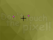 Play Dont Touch the Pixel