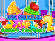 Play Ice Cream and Candy Factory 2